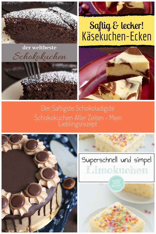 Kuchen Ideen Schnell Der Saftigste Schokoladigste Schokokuchen Aller Zeiten