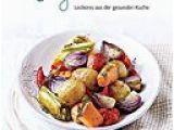 Moderne Vegetarische Küche Ve Arisch Leckeres Aus Der Gesunden Küche Leicht Gemacht